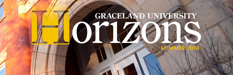 Graceland University Horizons Alumni Magazine. Summer 2018 Issue